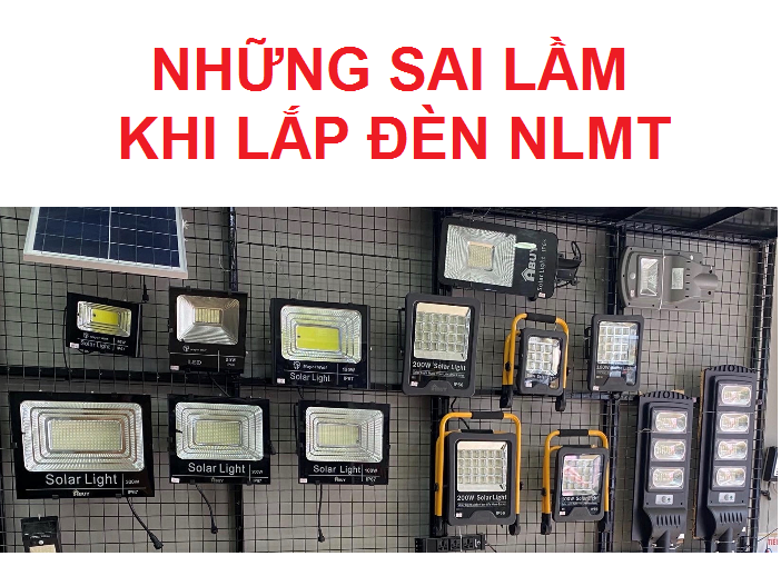 Những sai lầm khi lắp đèn năng lượng mặt trời