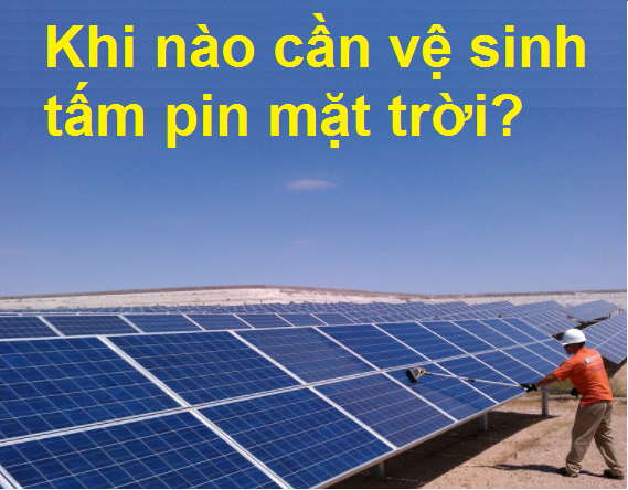 Khi nào cần vệ sinh tấm pin năng lượng mặt trời