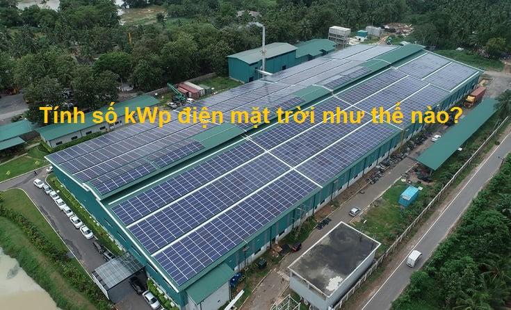 Tính số kWp điện mặt trời như thế nào?