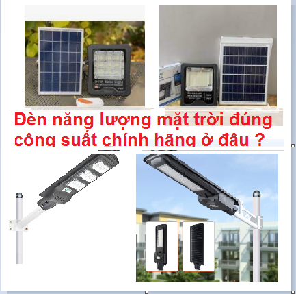 Đèn năng lượng mặt trời đúng công suất chính hãng ở đâu ?