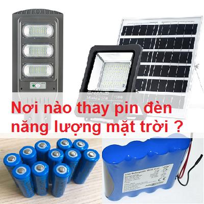 Nơi nào thay pin đèn năng lượng mặt trời ?